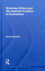 Business Ethics and the Austrian Tradition in Economics: Hardy Bouillon