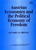Austrian Economics And The Political Economy Of Freedom: Richard M. Ebeling