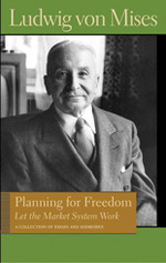 Planning for Freedom: Let the Market System Work: Bettina Bien Greaves, Ludwig von Mises